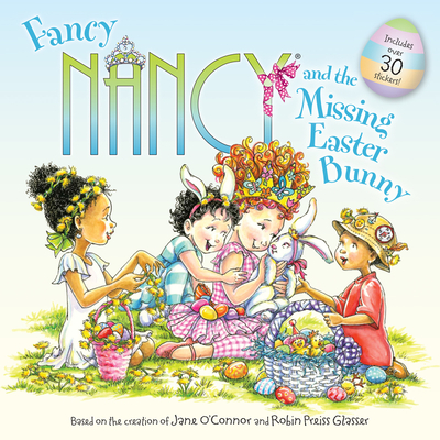 FANCY NANCY AND THE MISSING EASTER BUNNY
