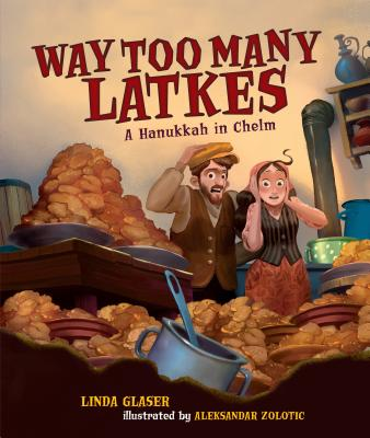 Way Too Many Latkes: A Hanukkah in Chelm Cover Image