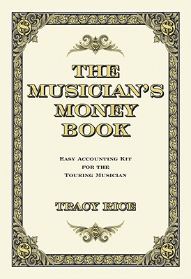 The Musician's Money Book: Easy Accounting Kit for the Touring Musician [With Expense Envelopes] Cover Image