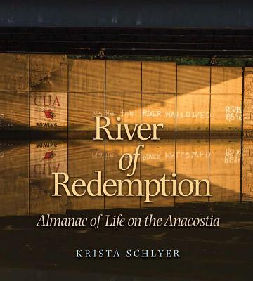 River of Redemption: Almanac of Life on the Anacostia (River Books, Sponsored by The Meadows Center for Water and the Environment, Texas State University) Cover Image