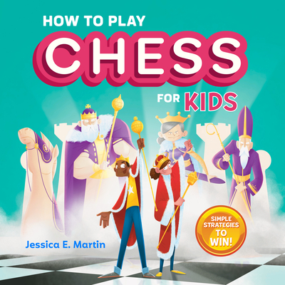 How to Play Chess for Kids: Simple Strategies to Win Cover Image