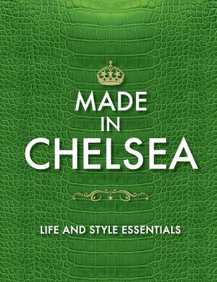 Made in Chelsea: Life and Style Essentials: The Official Handbook Cover Image