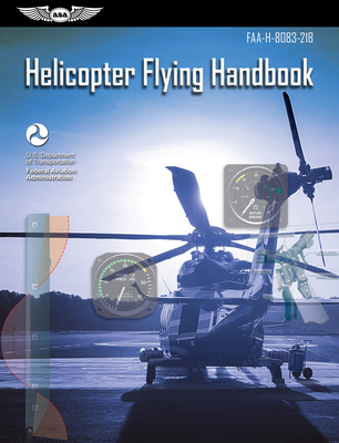 Helicopter Flying Handbook: Faa-H-8083-21b Cover Image