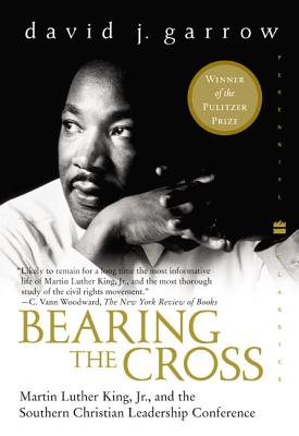 Bearing the Cross: Martin Luther King, Jr., and the Southern Christian Leadership Conference (Perennial Classics) Cover Image
