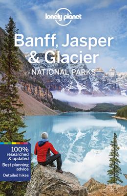 Lonely Planet Banff, Jasper and Glacier National Parks Cover Image