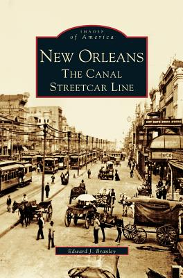 New Orleans: The Canal Streetcar Line Cover Image