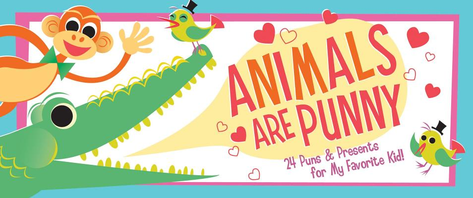 Animals Are Punny: 24 Puns & Presents for My Favorite Kid! (Sealed with a Kiss) Cover Image