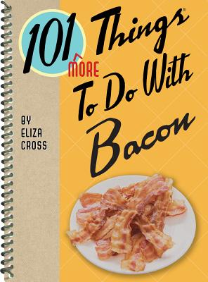 Cover for 101 More Things to Do with Bacon