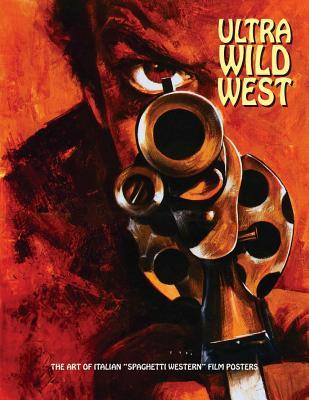 Ultra Wild West: The Art of Italian