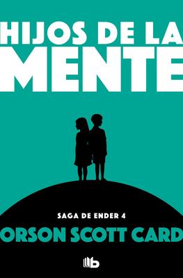 Hijos de la mente / Children of the Mind (SAGA DE ENDER / ENDER QUINTET #4) Cover Image
