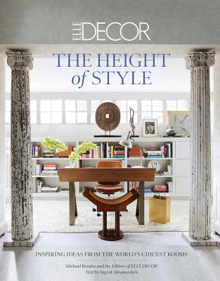 Elle Decor: The Height of Style: Inspiring Ideas from the World's Chicest Rooms Cover Image