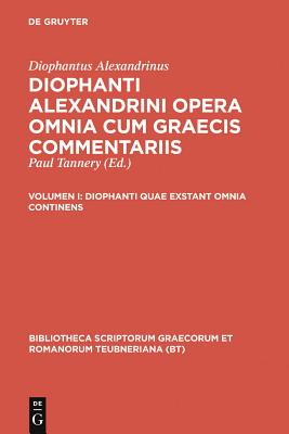 Diophanti quae exstant omnia continens (Bibliotheca Scriptorum Graecorum Et Romanorum Teubneriana) Cover Image