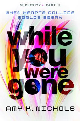 While You Were Gone (Duplexity, Part II) Cover