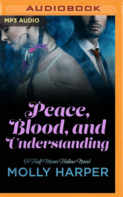 Peace, Blood, and Understanding (Half-Moon Hollow #15) Cover Image