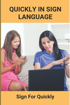Quickly In Sign Language: Sign For Quickly: Sign Language Classes Cover Image