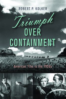 Triumph Over Containment: American Film in the 1950s Cover Image