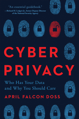 Cyber Privacy: Who Has Your Data and Why You Should Care Cover Image