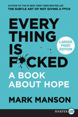Everything Is F*cked: A Book About Hope Cover Image