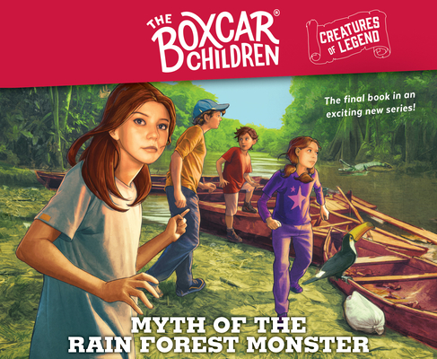 Myth of the Rain Forest Monster: The Boxcar Children Creatures of Legend, Book 4 cover