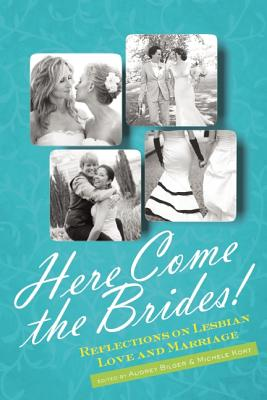 Here Come the Brides!: Reflections on Lesbian Love and Marriage Cover Image