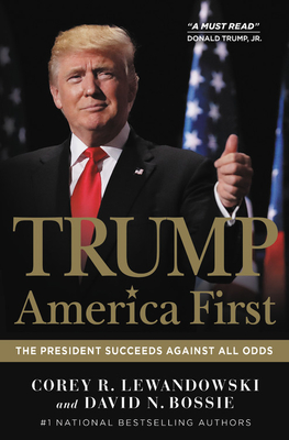 Trump: America First: The President Succeeds Against All Odds Cover Image