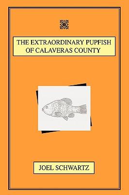 The Extraordinary Pupfish of Calaveras County Cover Image