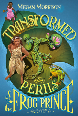 Transformed: The Perils of the Frog Prince (Tyme #3) Cover Image