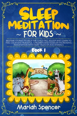 Sleep meditation for kids: Bedtime stories to help the child fall asleep and learn to feel calm and peaceful. Children and toddler increasing Ima Cover Image