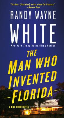 The Man Who Invented Florida: A Doc Ford Novel (Doc Ford Novels #3) Cover Image