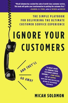 Cover for Ignore Your Customers (and They'll Go Away)