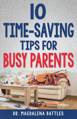 10 Time-Saving Tips for Busy Parents Cover Image