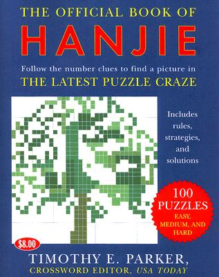 The Official Book of Hanjie: 150 Puzzles -- Follow the Number Clues to Find a Picture Cover Image