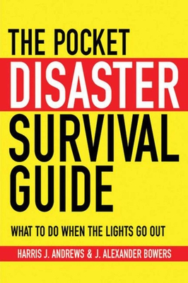 The Pocket Disaster Survival Guide: What to Do When the Lights Go Out Cover Image