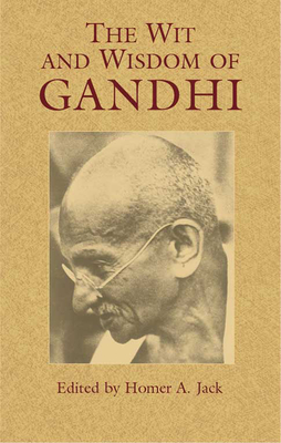 The Wit and Wisdom of Gandhi (Eastern Philosophy and Religion) Cover Image