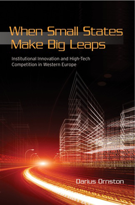 Cover for When Small States Make Big Leaps (Cornell Studies in Political Economy)