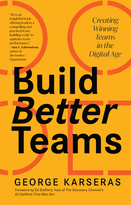 Build Better Teams: Creating Winning Teams in the Digital Age cover