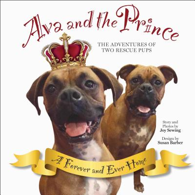 Ava and the Prince: The Adventures of Two Rescue Pups Cover Image