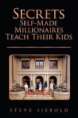 Secrets Self-Made Millionaires Teach Their Kids Cover Image