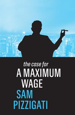 The Case for a Maximum Wage Cover Image
