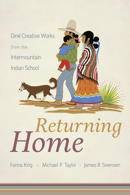 Returning Home: Diné Creative Works from the Intermountain Indian School Cover Image