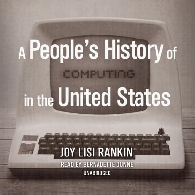 A People's History of Computing in the United States Lib/E Cover Image