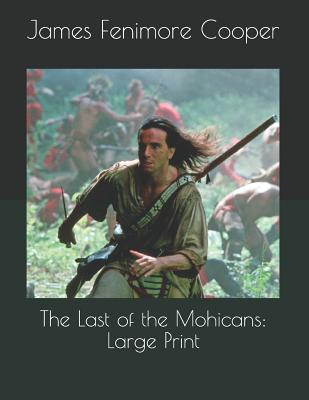 The Last of the Mohicans: Large Print Cover Image