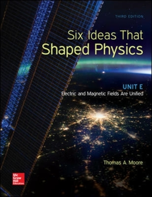 Six Ideas That Shaped Physics: Unit E - Electromagnetic Fields Cover Image