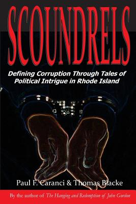 Scoundrels: Defining Corruption Through Tales of Political Intrigue in Rhode Island Cover Image
