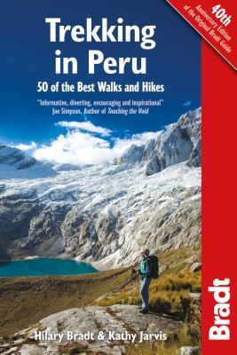 Bradt Trekking in Peru: 50 Best Walks and Hikes Cover Image