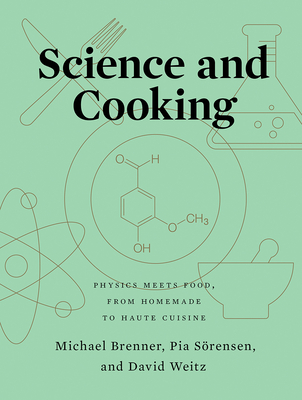 Science and Cooking: Physics Meets Food, From Homemade to Haute Cuisine Cover Image