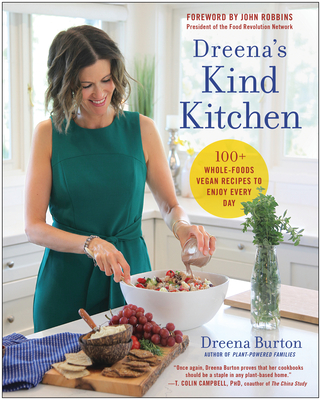 Dreena's Kind Kitchen: 100 Whole-Foods Vegan Recipes to Enjoy Every Day Cover Image