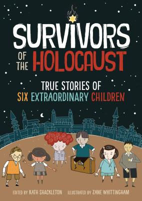 Survivors of the Holocaust: True Stories of Six Extraordinary Children Cover Image