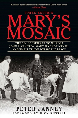Mary's Mosaic: The CIA Conspiracy to Murder John F. Kennedy, Mary Pinchot Meyer, and Their Vision for World Peace: Third Edition Cover Image