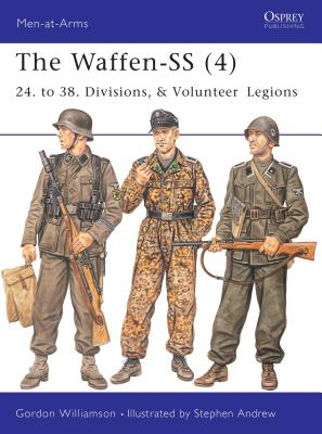 The Waffen-SS (4): 24. to 38. Divisions, & Volunteer Legions Cover Image